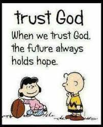 When we trust God. The future always holds hope. Charlie Brown knows it! Charlie Brown Quotes, Charlie Brown And Snoopy, Peanuts Quotes, Snoopy Quotes, Hug Quotes, Beautiful Words, Just Keep Walking, Snoopy Love, Life Quotes Love