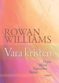 Omslagsbild, Vara kristen, Rowan Williams
