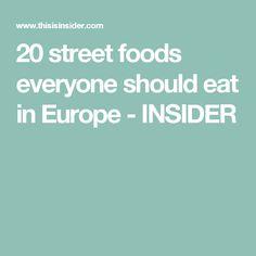 20 street foods everyone should eat in Europe - INSIDER