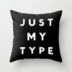 JUST MY TYPE Pillow