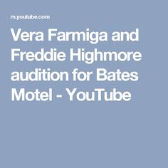 Vera Farmiga and Freddie Highmore audition for Bates Motel - YouTube