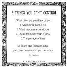 You can't control these 5 things, so let go and focus on what you can control—what you do today.