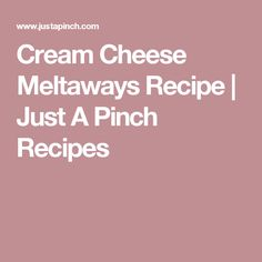 Cream Cheese Meltaways Recipe | Just A Pinch Recipes