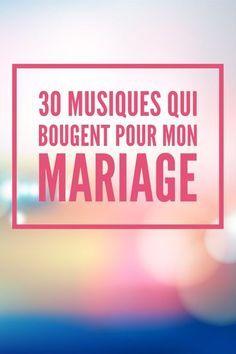 30 musiques qui bougent pour mon mariage: pour l'entrée et la sortie de cérémonie, l'arrivée des mariés à la salle de réception, la première danse, ...