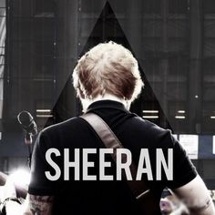 "Sheeran♡ if u take out one ""E"" and replace it with a space u get SHE RAN as in SHE RAN for Ed SHEERAN :)"