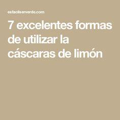 7 excelentes formas de utilizar la cáscaras de limón
