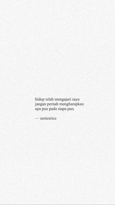 Quotes Galau - Fushion News Quotes Rindu, Story Quotes, Tumblr Quotes, Text Quotes, Mood Quotes, Daily Quotes, Life Quotes, The Words, Islamic Quotes