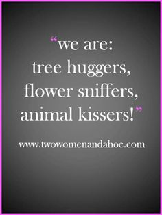Trees, Flowers, Animals » Two Women and a Hoe™