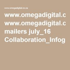 www.omegadigital.co.za mailers july_16 Collaboration_Infographic.pdf