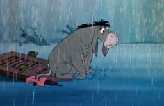 10 Times Eeyore Had a Really Rough Day: When he got caught in quite the floody rainstorm while searching for a new home for Owl.