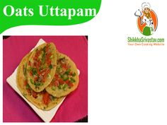 Oats uttapam Recipe in Hindi with Rava for Weight loss.Watch How to make Oats uttapam at Home in Hindi Language with step by step preparation.