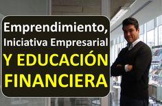 Como emprender, iniciativa empresarial y educacion financiera.