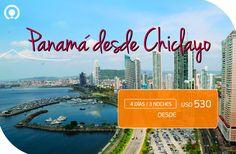 #Panamá desde #Chiclayo ☀ Playa, sol y diversión a tu alcance. Incluye: Boletos…