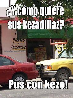 #comida #mexicana #quesadillas #quezadillas #musica #imagenes #frases #habloespañol #habloespanol #pictures #fotos #foto #pic #memes #chidos #reflexiones