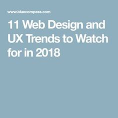 11 Web Design and UX Trends to Watch for in 2018