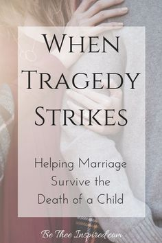 Grief can easily take its toll on a marriage. In this article, I share 5 of my best tips for helping a marriage survive the loss of a child. It IS possible to not only survive, but to also thrive after tragedy strikes! #marriage #loss #grief #couples #advice #relationships