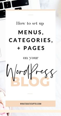 I'd like to give you a short overview of Menus, Categories, and Pages in WordPress, what they are and how you can set them up. This distinction is very important and can be a bit confusing when you are just starting out as a Blogger. WordPress Tips, Blogging Tips #bloggingtips #wordpress