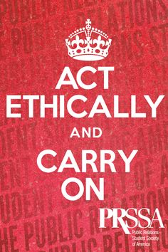 Acting ethically is especially important in PR! Find the PRSA Code of Ethics here: http://www.prsa.org/AboutPRSA/Ethics/CodeEnglish