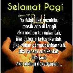 Selamat pagi Morning Images, Morning Quotes, Assalamualaikum Image, Good Night Love Images, Dear Self, Life Words, Alhamdulillah, Islamic Quotes, Beautiful Gardens