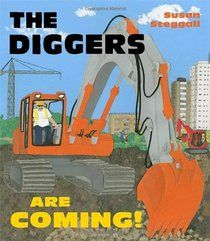 The Diggers Are Coming! by Susan Steggall.  An exciting book full of powerful verbs!  I love the collage illustrations.  Our library has a copy.