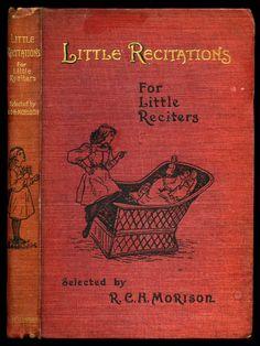 Little Recitations For Little Reciters ~ 1901                                                                                                                                                                                 More