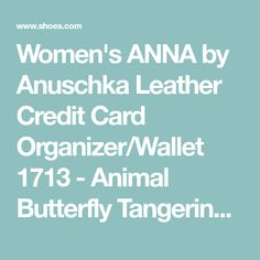 537d4994b Women's ANNA by Anuschka Leather Credit Card Organizer/Wallet 1713 - Animal  Butterfly Tangerine with