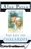 Too Late the Phalarope / Alan Paton