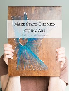 Learn how I made this pretty and easily customizable piece using scrap wood, nails, and thread! This is an easy, low-cost project that would make a great gift   string art, diy string art, state string art