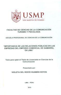 Título: Importancia de las relaciones públicas en las empresas del emporio comercial de Gamarra, en Lima. / Autor: Huamán Hoyos, Violeta del Rocío. / Ubicación: Biblioteca FCCTP - USMP 4to piso / Código: T/658.45/H874/2015.