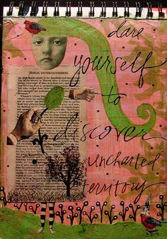 ~~~dare yourself to discover uncharted territory