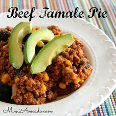 Beef Tamale Pie and a Giveaway! - Mimi Avocado