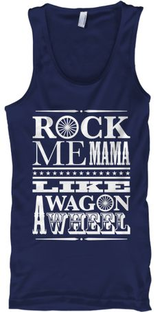 Love the song Wagon Wheel. This limited edition tank top is so cute and comes in Red, Royal Blue, and Navy. Be American and buy one of these $10 tanks!