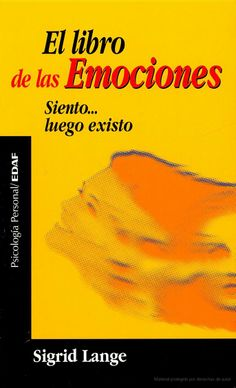El libro de las emociones: siento... luego existo - Sigrid Lange - Google Libros Books To Read, My Books, Philosophy Books, Personal Development Books, Medical Terminology, Psychology Books, Environmental Science, Emotional Intelligence, Life Science