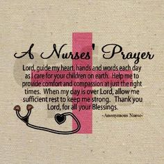 a nurse's prayer. For my sweet nurse daughters Nurse Love, Rn Nurse, Nurse Humor, Nurse Stuff, Medical Humor, Medical Assistant, Nursing Tips, Nursing Notes, Funny Nursing