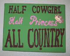 nursery sign for baby girls room, half cowgirl half princess all country