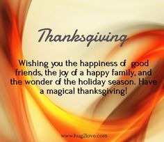 Happy Thanksgiving to every one I know. Wishing you a wonderful year.