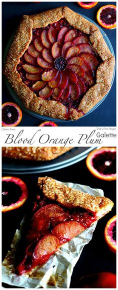 Gluten Free Plum Pie Recipe -Vegan- -Dairy Free- Easy Rustic Galette fIilled with Tart Blood Oranges & Sweet Plums Sin Gluten, Gluten Free Pie, Gluten Free Sweets, Gluten Free Baking, Vegan Sweets, Vegan Desserts, Tart Recipes, Vegan Recipes, Kuchen