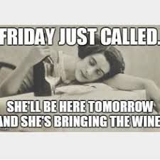 Image Result For Is It Friday Yet Meme Funny Quotes Its Friday Quotes Wine Humor