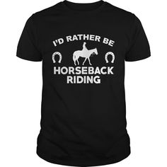 Get yours nice Rather Be Horseback Best Gift Shirts & Hoodies.  #gift, #idea, #photo, #image, #hoodie, #shirt, #christmas
