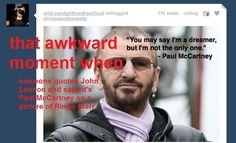 """The Beatles: """"That awkward moment when someone quotes John Lennon and says it's Paul McCartney on a picture of Ringo Starr."""""""