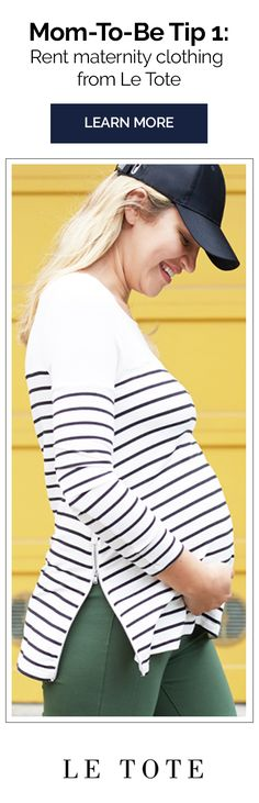 Rent your maternity clothing from week 8 to week 40 and everything in between! Get your maternity fashion delivered straight to your door. Free shipping, unlimited returns. Sign up for Le Tote Maternity today for as low as $69 a month.