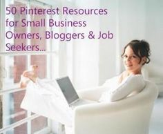50 Pinterest Resources for Small Business Owners, Bloggers and Job Seekers-