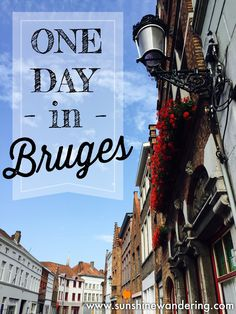 One Day in Bruges - tips for a fun and inexpensive day in Bruges, Belgium   www.sunshinewandering.com