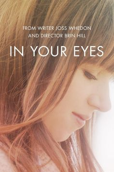 In Your Eyes (2014).  This, ladies and gentleman, is my new favorite romance movie.  I loved it even more than Mr. Nobody, which is really saying something. AND Joss Whedon wrote the script for this movie if you're a fan of him. Seriously, watch it.