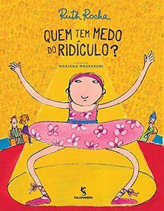 Livros Mudam o Mundo! Transformam vidas! : Livro Ruth Rocha - Quem tem medo do ridículo