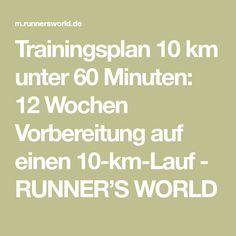 Trainingsplan 10 km unter 60 Minuten: 12 Wochen Vorbereitung auf einen 10-km-Lauf - RUNNER'S WORLD