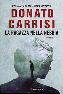 """Voglio essere sommersa dai libri: Recensione """"La ragazza nella nebbia"""" di Donato Car..."""