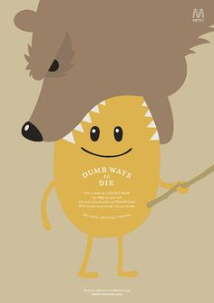 Heehee.  'Dumb Ways To Die' Print Ads. I love these. This could be a fun way to do Safety at REALMS