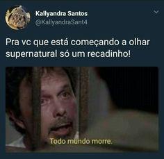 todos morrem Sam E Dean Winchester, Familia Winchester, Netflix, Supernatural Memes, Super Natural, One Pilots, Series Movies, Destiel, Superwholock