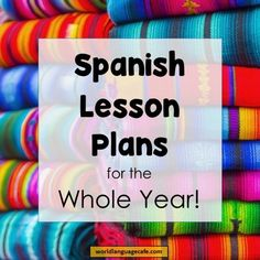 Spanish Lesson Plans, Year Long Curriculum for Spanish Teachers